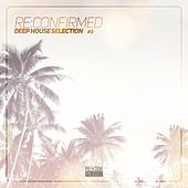 Re:Confirmed - Deep House Selection, Vol. 3 by Various Artists