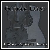 A World Without Heroes by October Layne