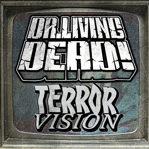Terror Vision by Dr. Living Dead