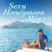 Sexy Honeymoon Mix by Various Artists