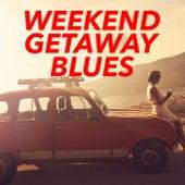 Weekend Getaway Blues by Various Artists