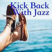Kick Back With Jazz di Various Artists