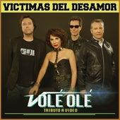 Victimas del Desamor de Ole Ole