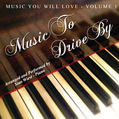 Music You Will Love, Vol. 1: Music to Drive By by Stan Wiest