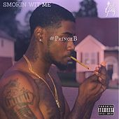 Smokin Wit Me de #PrinceB