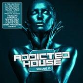 Addicted 2 House, Vol. 15 von Various Artists