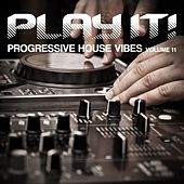 Play It! (Progressive House Vibes, Vol. 11) von Various Artists