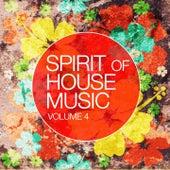 Spirit Of House Music, Vol. 4 von Various Artists