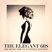 The Elegant 60s - 60s Music for an Tasteful Evening by Various Artists