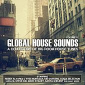 Global House Sounds, Vol. 11 (A Collection of Big Room House Tunes) by Various Artists