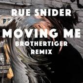 Moving Me (Brothertiger Remix) von Rue Snider