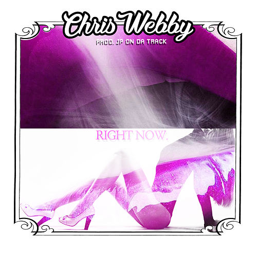Right Now by Chris Webby