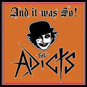 And It Was so! by The Adicts