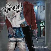 Sinner's Lyric by The Remnant Waltz