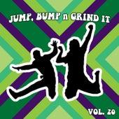 Jump Bump n Grind It, Vol. 20 by Various Artists