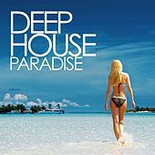 Deep House Paradise by Various Artists