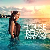 House Relax, Vol. 3 (Deep House Session) by Various Artists