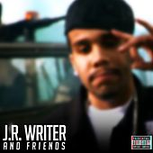 J.R. Writer and Friends by J.R. Writer