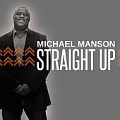 Straight Up by Michael Manson