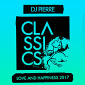 Love and Happiness 2017 by DJ Pierre