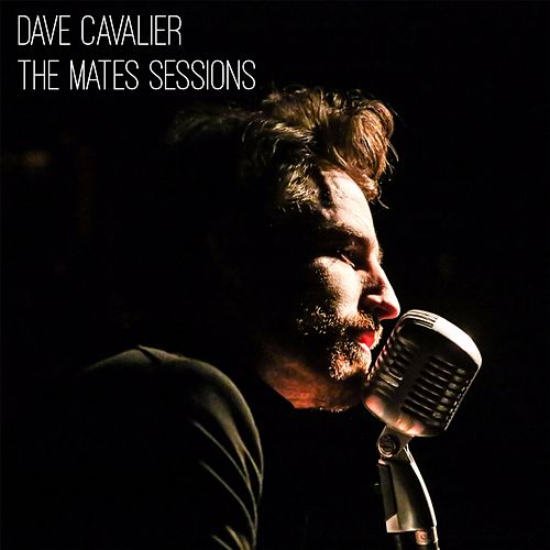 The Mates Sessions (Live) by Dave Cavalier
