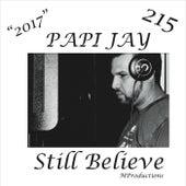 Still Believe by Papi Jay