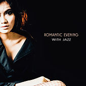 Romantic Evening with Jazz – Soft Sounds for Lovers, First Date, Candle Light Jazz, Moonlight Piano by New York Jazz Lounge