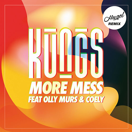 More Mess (feat. Olly Murs/Coely) (Hugel Remix) von Kungs