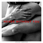 Never Without You (feat. Sean Ryan) de ATB