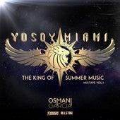 Yo Soy Miami / The King of Summer Music, Vol. 1 by Osmani Garcia