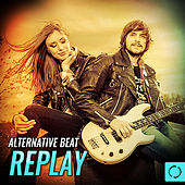 Alternative Beat Replay by Various Artists