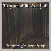 The Breath of Halloween Death (Instrumental) by Independent Film Support Group