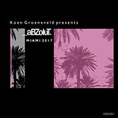 Koen Groeneveld presents Abzolut Miami 2017 - EP by Various Artists