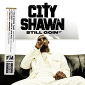 Still Goin - EP by City Shawn