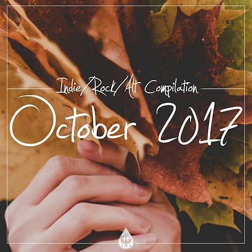 Indie / Rock / Alt Compilation - October 2017 by Various Artists