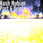 Post & Delete von Kush Nubian
