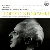Wagner: Magic Fire Music & Wotan's Farewell - Chopin: Mazurkas, Op.  17, 28 & 64 - Canning: Fantasy On A Hymn Tune by Justin Morgan (Transferred from the Original Everest Records Master Tapes) by Léopold Stokowski