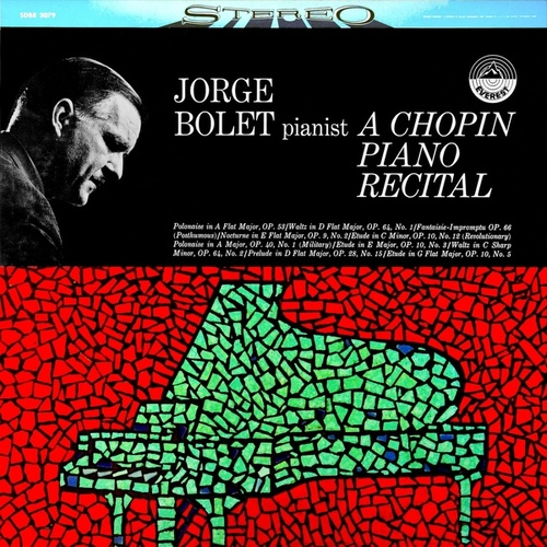 Jorge Bolet: A Chopin Piano Recital (Transferred from the Original Everest Records Master Tapes) by Jorge Bolet