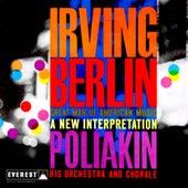 Irving Berlin: Great Man of American Music - A New Interpretation by Raoul Poliakin