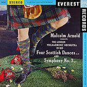 Arnold: 4 Scottish Dances & Symphony No. 3 (Transferred from the Original Everest Records Master Tapes) by Malcolm Arnold