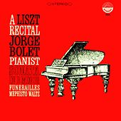 Liszt: Sonata in B Minor - Funerailles - Mephisto Waltz (Transferred from the Original Everest Records Master Tapes) by Jorge Bolet