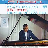 Jorge Bolet playing the Music of Franz Liszt (Transferred from the Original Everest Records Master Tapes) by Jorge Bolet