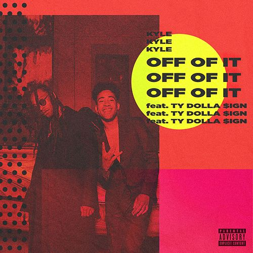 Off Of It (feat. Ty Dolla $ign) by Kyle