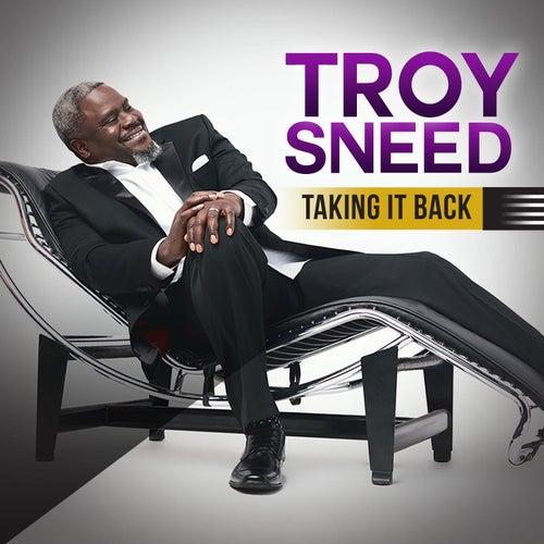 Taking It Back by Troy Sneed