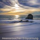 Meeresrauschen Entspannung - Wellen, Meeresrauschen mit Möwen für Meditation, Einschlafen, Konzentration und Entspannung by Various Artists