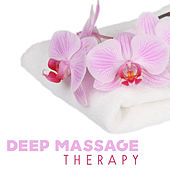 Deep Massage Therapy – Calming Sounds of Nature, Relax, Spa, New Age 2017 by Nature Sounds Relaxation: Music for Sleep, Meditation, Massage Therapy, Spa