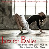 Jazz for Ballet – Traditional Piano Ballet Music & Piano Jazz for Ballet Class by Various Artists