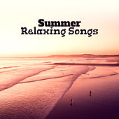 Summer Relaxing Songs – Time to Rest, Chill Out Beats, Vibes to Relax, Ibiza Shore, Beach Lounge von Ibiza Chill Out