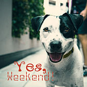 Yes, Weekend! di Various Artists