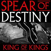 King of Kings by Spear of Destiny